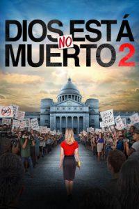 Dios no esta muerto 2 – God's Not Dead 2 (2016) 1080p castellano