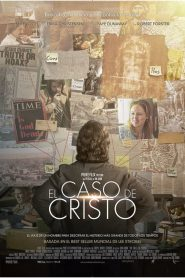 El caso de Cristo – The case for Christ (2017) 1080p castellano