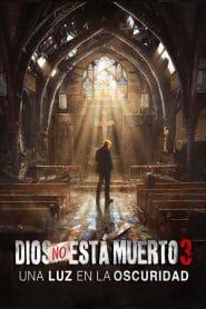 Dios No Esta Muerto 3 – God's not dead 3 (2018) 1080p latino